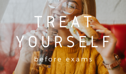 Treat yourself to improve your performance during exams!